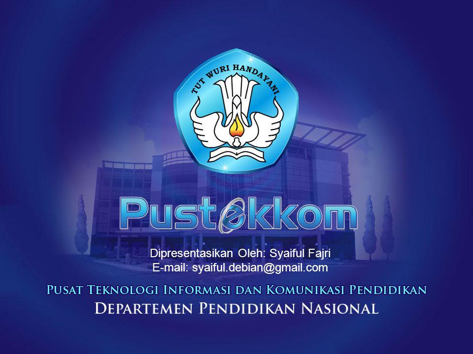 Dipresentasikan Oleh: Syaiful Fajri E-mail: syaiful.debian@gmail.com