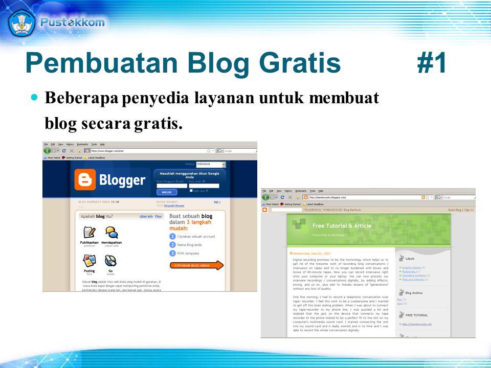 Pembuatan Blog Gratis#1 Beberapa penyedia layanan untuk membuat blog secara gratis.