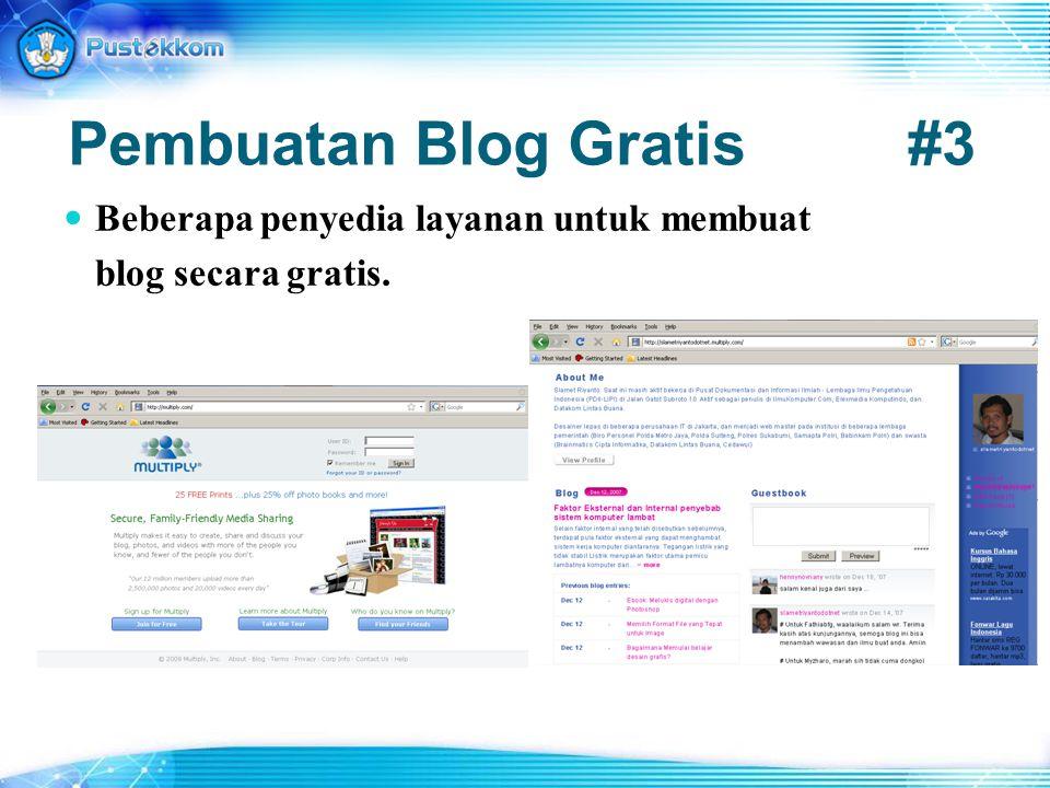Pembuatan Blog Gratis#3 Beberapa penyedia layanan untuk membuat blog secara gratis.