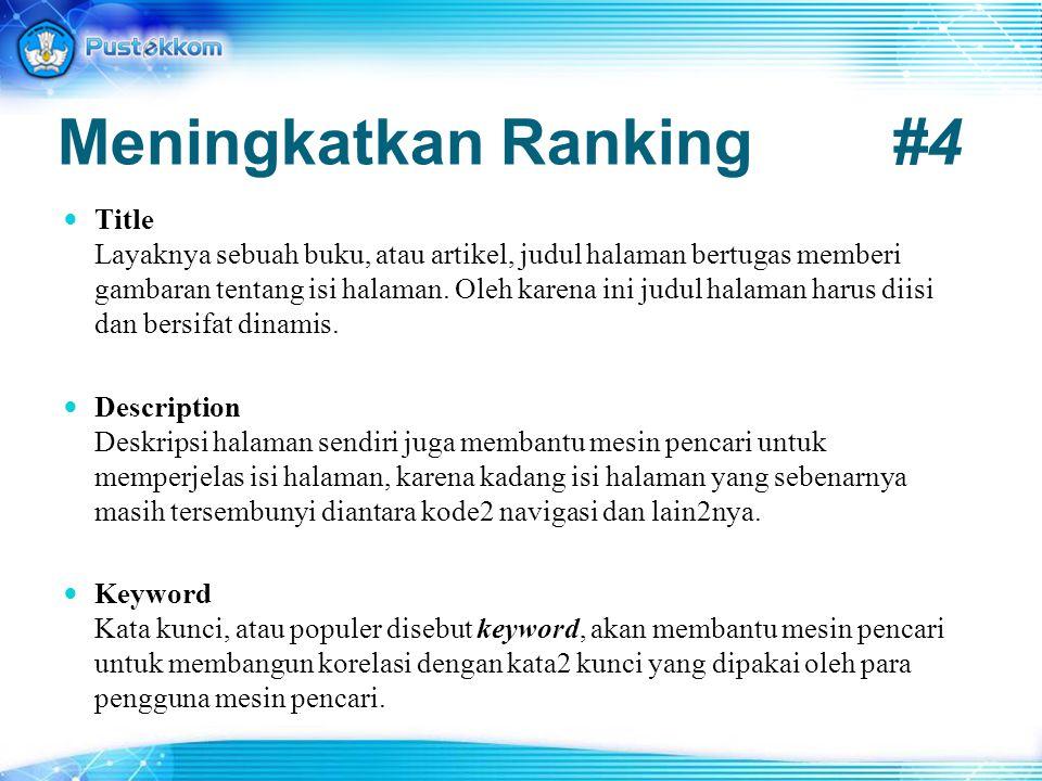 Meningkatkan Ranking#4 Title Layaknya sebuah buku, atau artikel, judul halaman bertugas memberi gambaran tentang isi halaman. Oleh karena ini judul ha