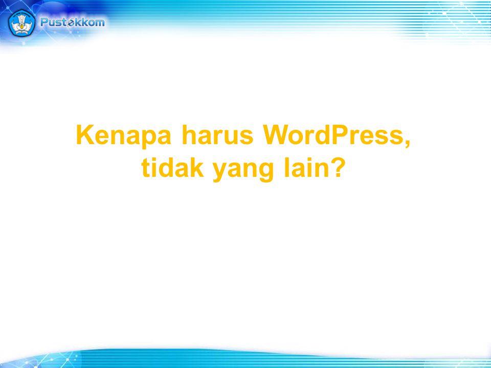 Kenapa harus WordPress, tidak yang lain?