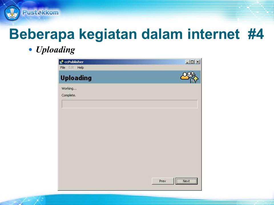Beberapa kegiatan dalam internet #4 Uploading