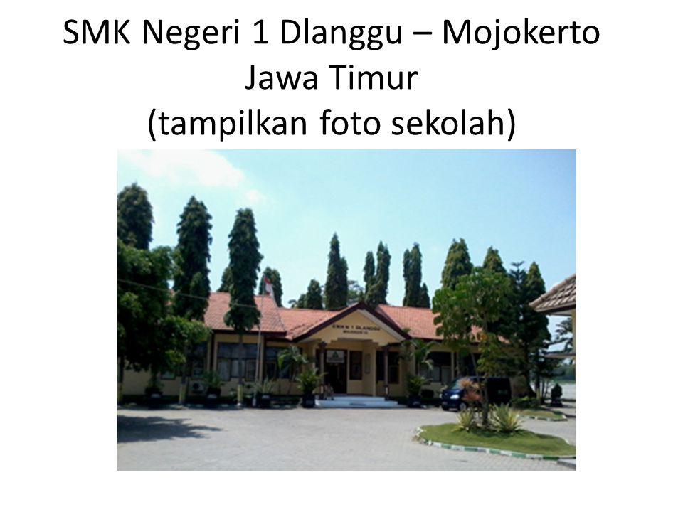 SMK Negeri 1 Dlanggu – Mojokerto Jawa Timur (tampilkan foto sekolah)