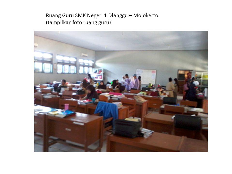Ruang Guru SMK Negeri 1 Dlanggu – Mojokerto (tampilkan foto ruang guru)