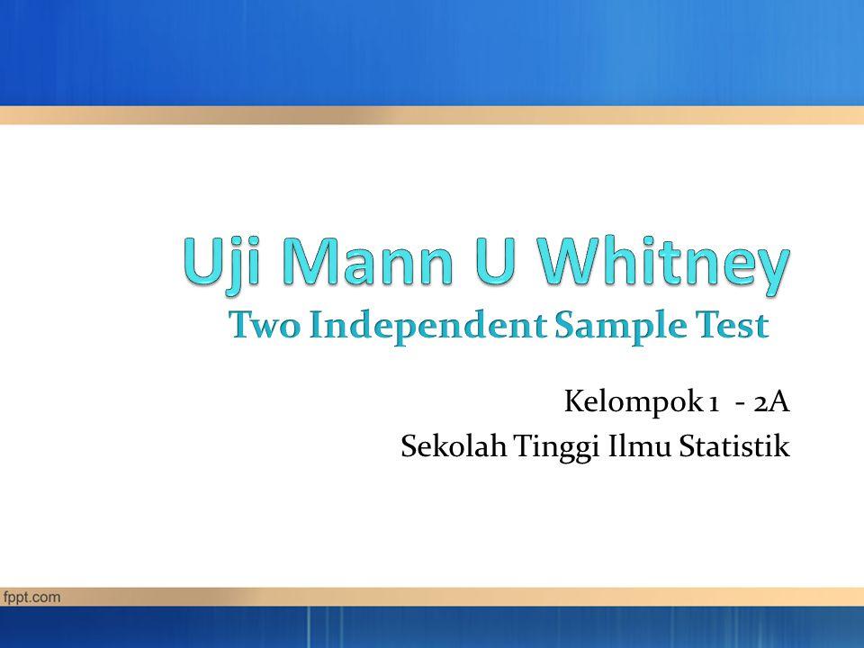 Uji Mann U Whitney atau U Test merupakan alternatif bagi uji t.