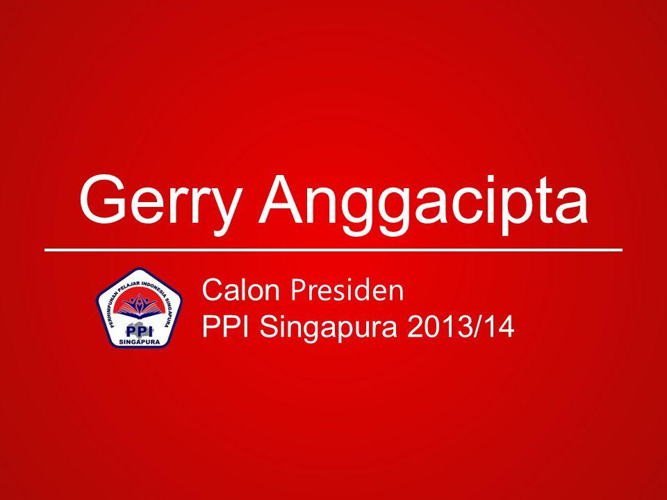Gerry Anggacipta Calon Presiden PPI Singapura 2013/14