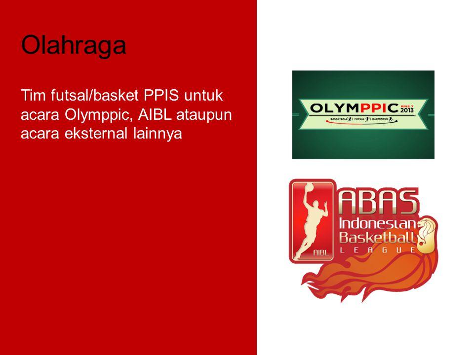 Olahraga Tim futsal/basket PPIS untuk acara Olymppic, AIBL ataupun acara eksternal lainnya