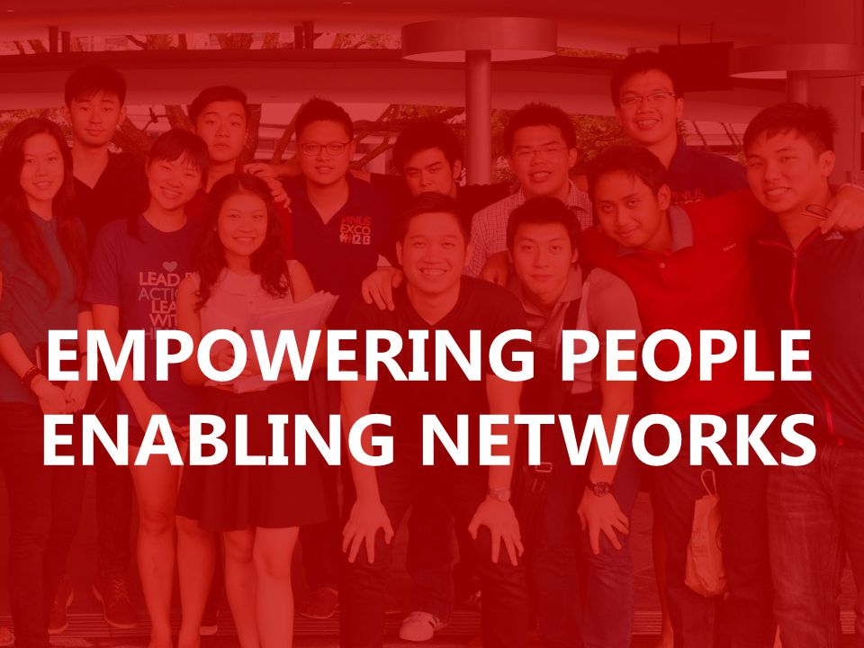 EMPOWERING PEOPLE ENABLING NETWORKS