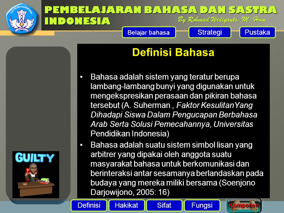 PEMBELAJARAN BAHASA DAN SASTRA INDONESIA DefinisiHakikatSifatFungsi By Rohmad Widiyanto, M.