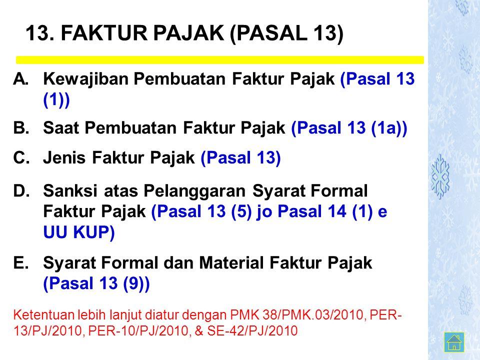 A. Kewajiban Pembuatan Faktur Pajak (Pasal 13 (1)) C. Jenis Faktur Pajak (Pasal 13) D. Sanksi atas Pelanggaran Syarat Formal Faktur Pajak (Pasal 13 (5