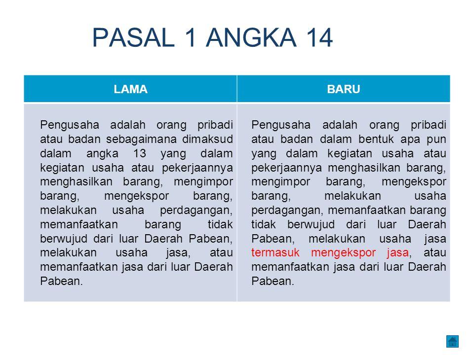 PASAL 1 ANGKA 14 LAMABARU Pengusaha adalah orang pribadi atau badan sebagaimana dimaksud dalam angka 13 yang dalam kegiatan usaha atau pekerjaannya me