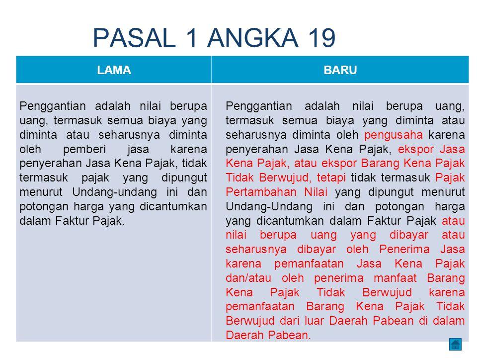PASAL 1 ANGKA 19 LAMABARU Penggantian adalah nilai berupa uang, termasuk semua biaya yang diminta atau seharusnya diminta oleh pemberi jasa karena pen