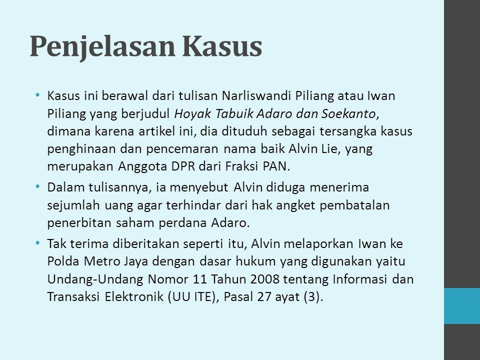 Penjelasan Kasus Kasus ini berawal dari tulisan Narliswandi Piliang atau Iwan Piliang yang berjudul Hoyak Tabuik Adaro dan Soekanto, dimana karena art