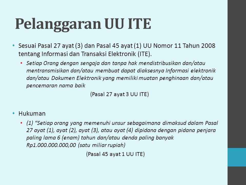 Pelanggaran UU ITE Sesuai Pasal 27 ayat (3) dan Pasal 45 ayat (1) UU Nomor 11 Tahun 2008 tentang Informasi dan Transaksi Elektronik (ITE). Setiap Oran