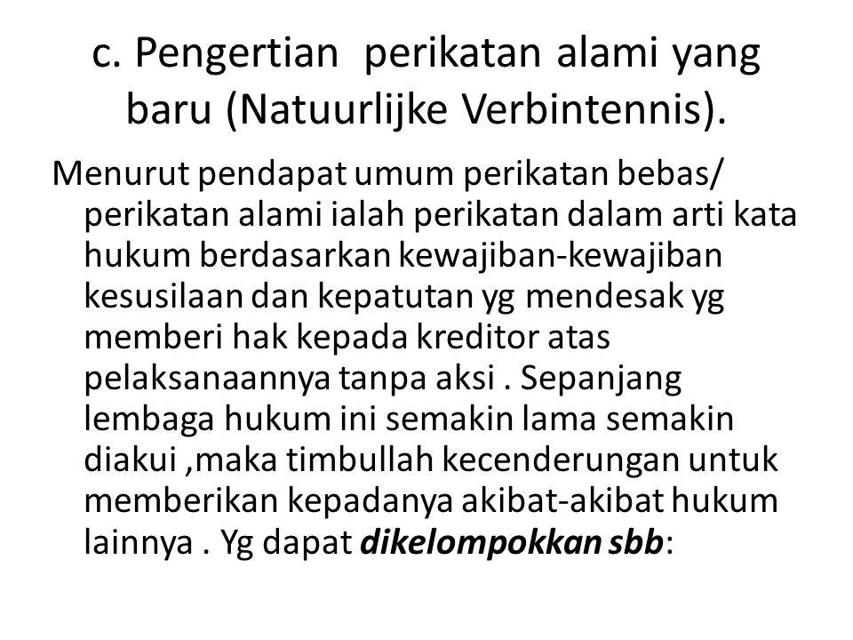 c.Pengertian perikatan alami yang baru (Natuurlijke Verbintennis).