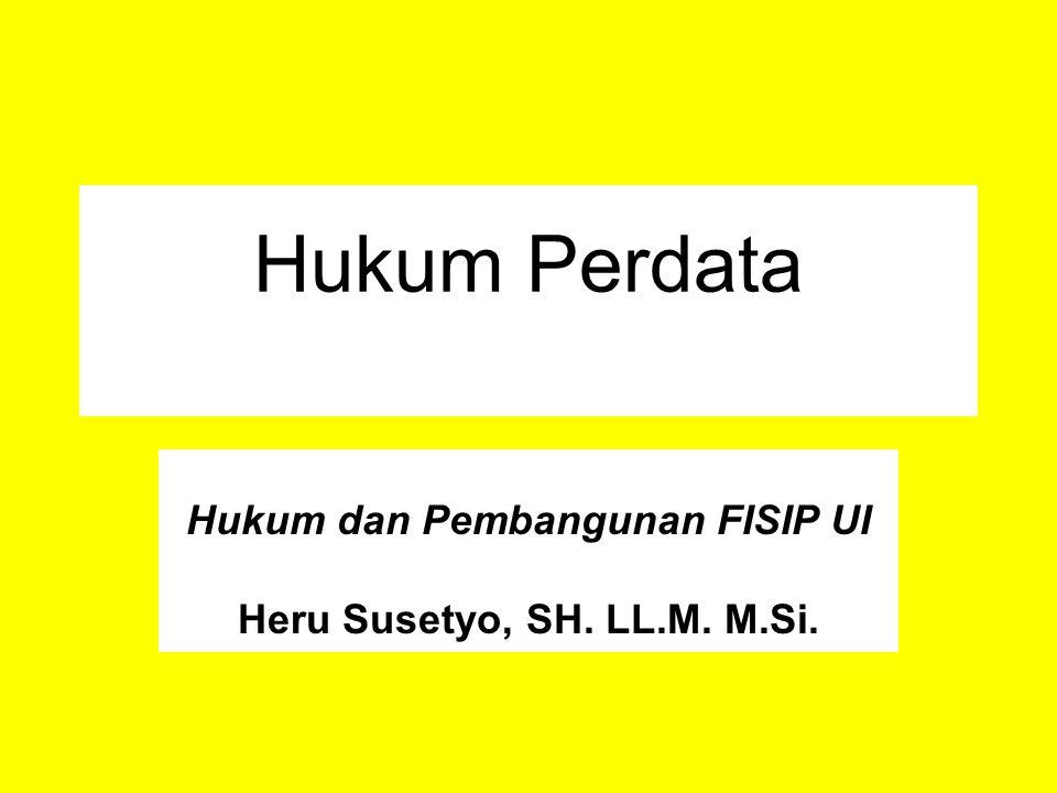 Hukum Perdata Hukum dan Pembangunan FISIP UI Heru Susetyo, SH. LL.M. M.Si.