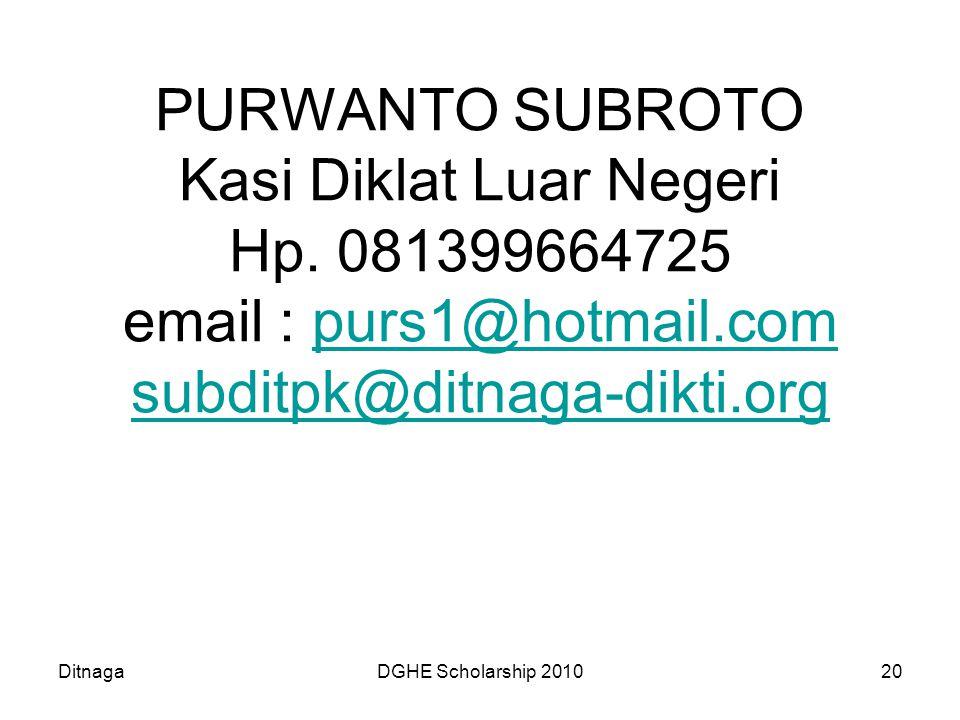 PURWANTO SUBROTO Kasi Diklat Luar Negeri Hp. 081399664725 email : purs1@hotmail.com subditpk@ditnaga-dikti.org purs1@hotmail.com subditpk@ditnaga-dikt
