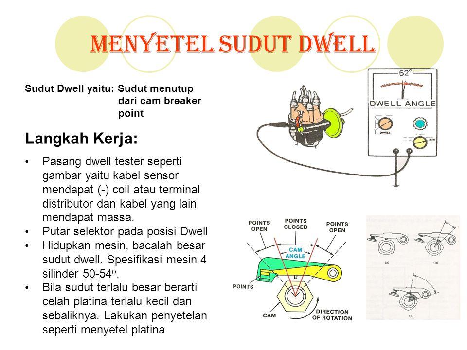 Menyetel Sudut Dwell Sudut Dwell yaitu: Sudut menutup dari cam breaker point Langkah Kerja: Pasang dwell tester seperti gambar yaitu kabel sensor mend