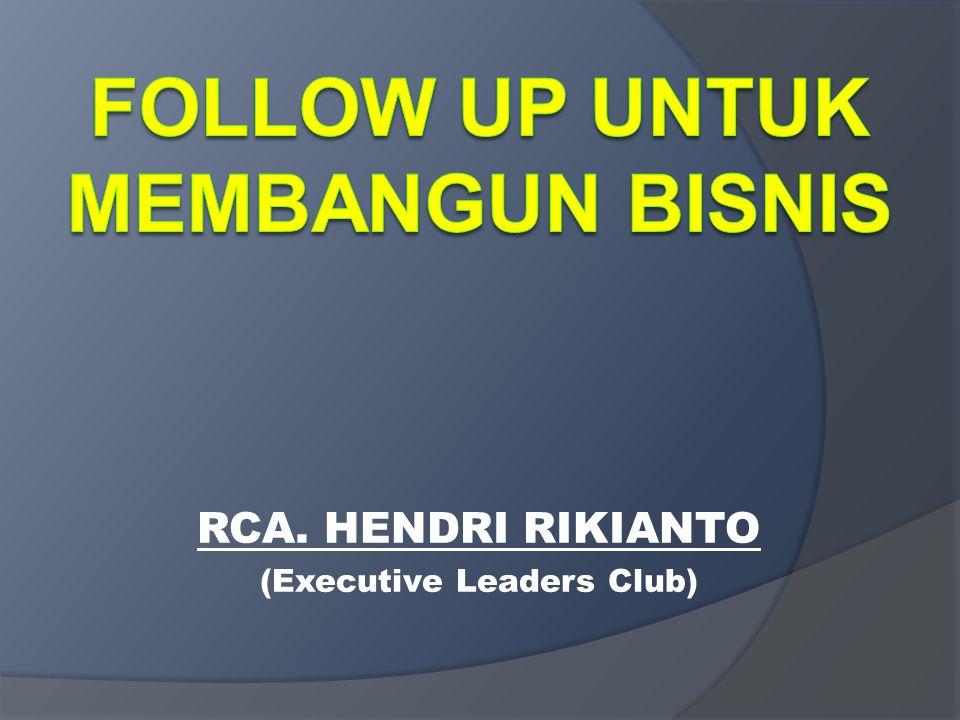 RCA. HENDRI RIKIANTO (Executive Leaders Club)