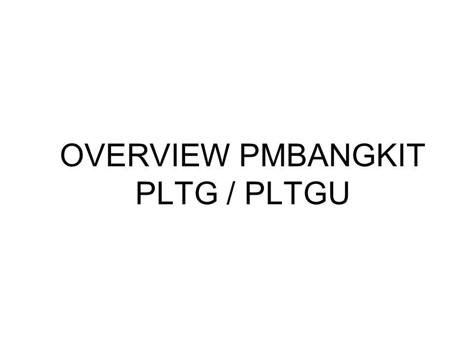 OVERVIEW PMBANGKIT PLTG / PLTGU