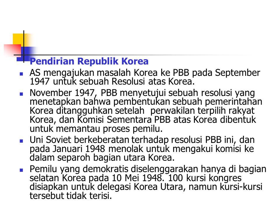 Pendirian Republik Korea AS mengajukan masalah Korea ke PBB pada September 1947 untuk sebuah Resolusi atas Korea.