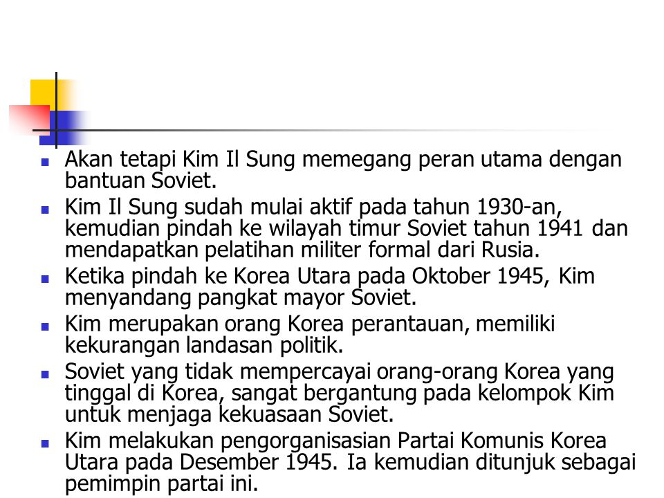 Akan tetapi Kim Il Sung memegang peran utama dengan bantuan Soviet.
