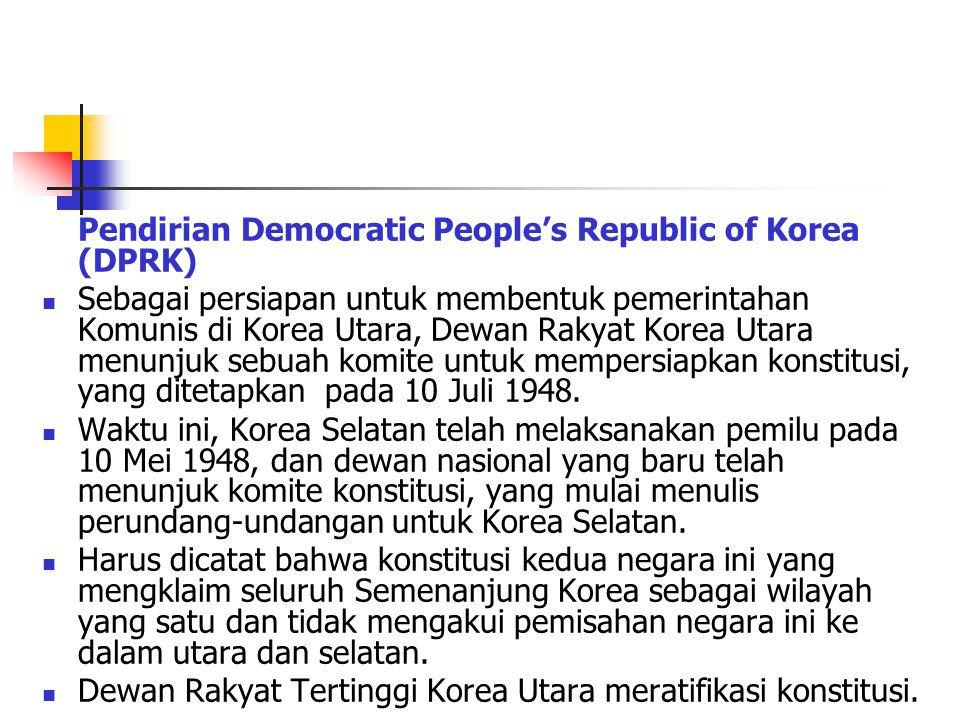 Pendirian Democratic People's Republic of Korea (DPRK) Sebagai persiapan untuk membentuk pemerintahan Komunis di Korea Utara, Dewan Rakyat Korea Utara menunjuk sebuah komite untuk mempersiapkan konstitusi, yang ditetapkan pada 10 Juli 1948.