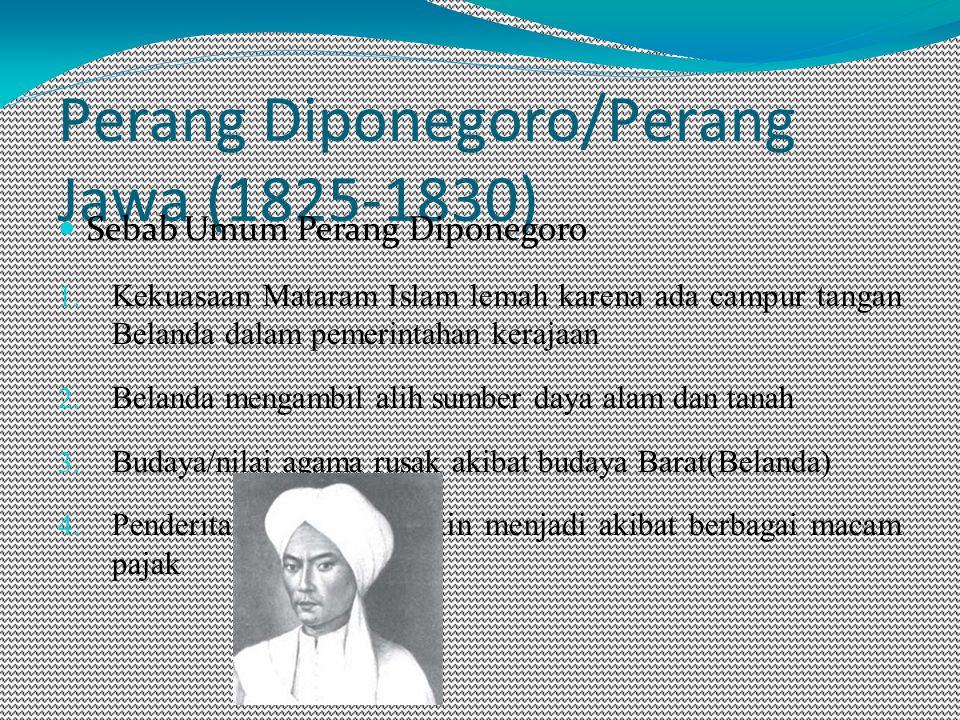 Perang Diponegoro/Perang Jawa (1825-1830) Sebab Umum Perang Diponegoro 1.