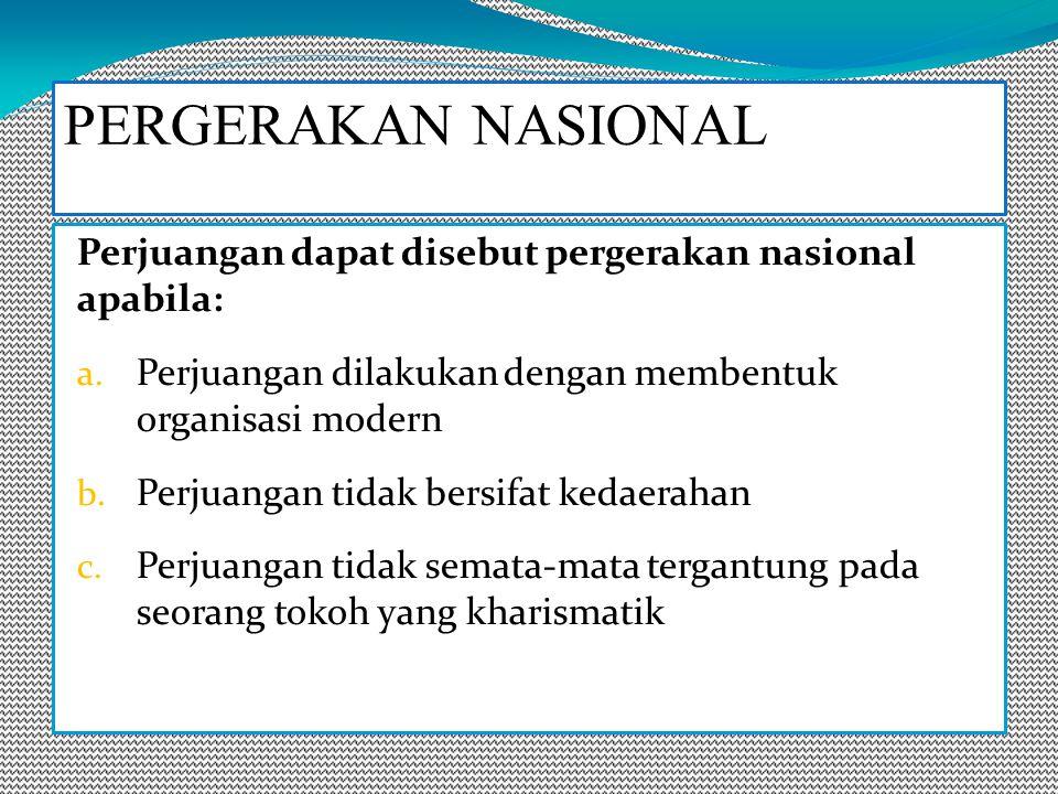 Perjuangan dapat disebut pergerakan nasional apabila: a.