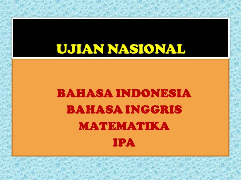 BAHASA INDONESIA BAHASA INGGRIS MATEMATIKA IPA