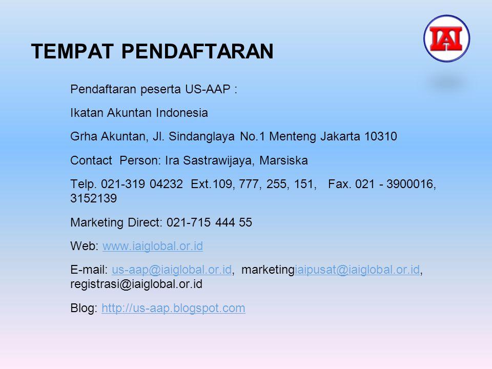 TEMPAT PENDAFTARAN Pendaftaran peserta US-AAP : Ikatan Akuntan Indonesia Grha Akuntan, Jl. Sindanglaya No.1 Menteng Jakarta 10310 Contact Person: Ira