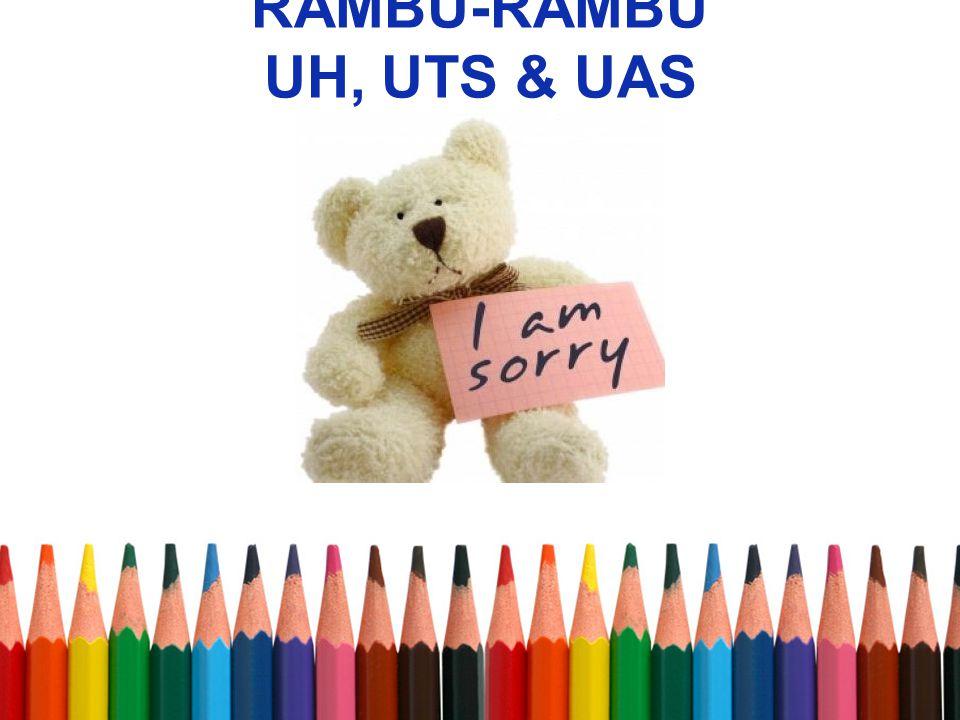 RAMBU-RAMBU UH, UTS & UAS