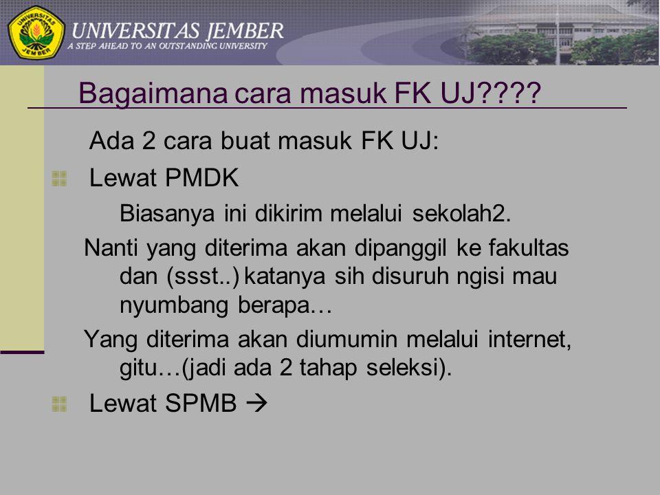  Lewat SPMB Nah kalau ini ya jalur biasa, tinggal milih FK UJ aja pas ngisi daftar SPMB… Kalau diterima, dateng ke kampus pusat, trus registrasi.
