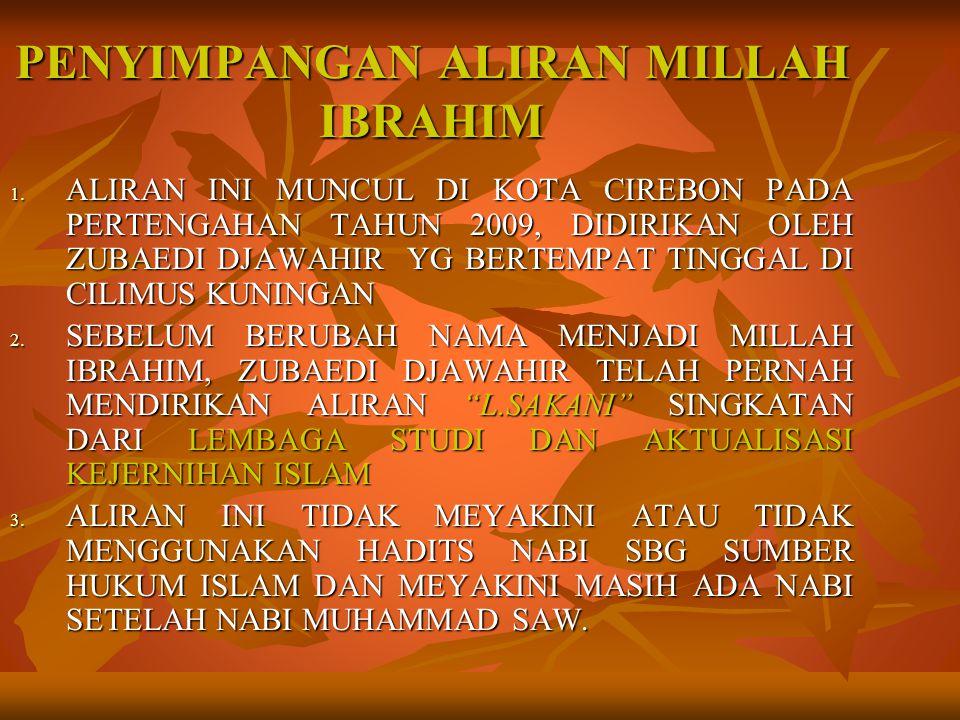 PENYIMPANGAN ALIRAN MILLAH IBRAHIM 1.