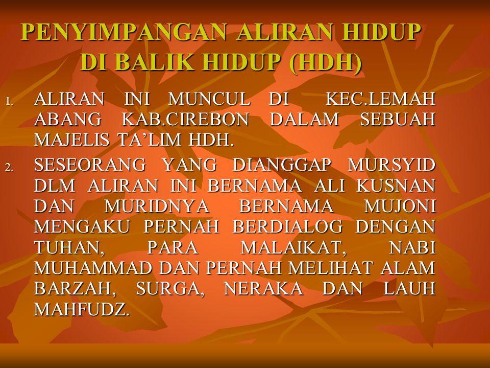 PENYIMPANGAN ALIRAN HIDUP DI BALIK HIDUP (HDH) 1.
