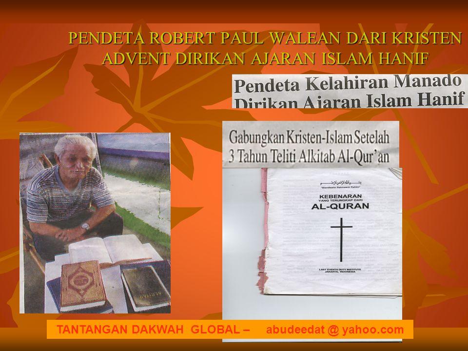PENDETA ROBERT PAUL WALEAN DARI KRISTEN ADVENT DIRIKAN AJARAN ISLAM HANIF TANTANGAN DAKWAH GLOBAL – abudeedat @ yahoo.com