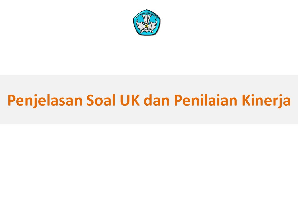 Penjelasan Soal UK dan Penilaian Kinerja 00