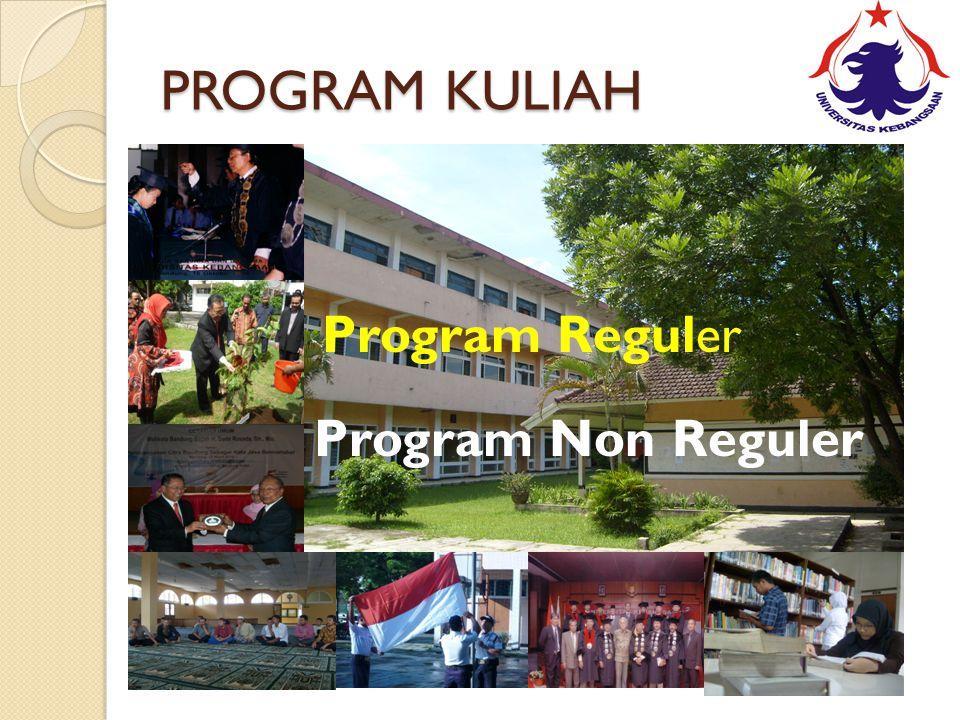 PROGRAM KULIAH Kelas Reguler Kelas Paralel Program Reguler Program Non Reguler