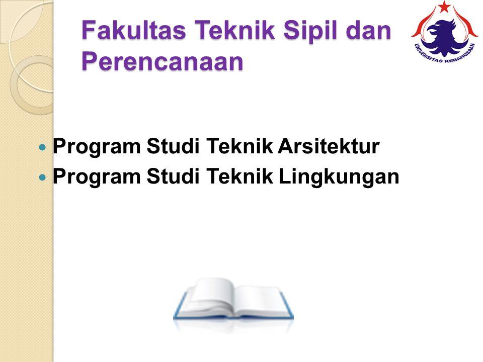 Fakultas Teknik Sipil dan Perencanaan Program Studi Teknik Arsitektur Program Studi Teknik Lingkungan
