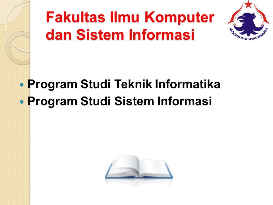 Fakultas Ilmu Komputer dan Sistem Informasi Program Studi Teknik Informatika Program Studi Sistem Informasi