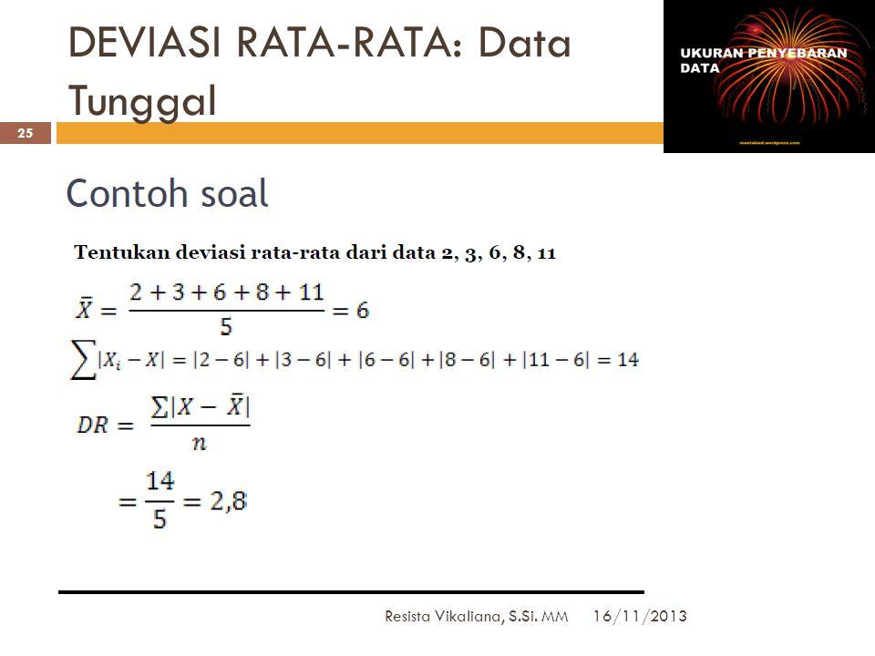 DEVIASI RATA-RATA/ DR: Data Tunggal 16/11/2013 Resista Vikaliana, S.Si. MM 24
