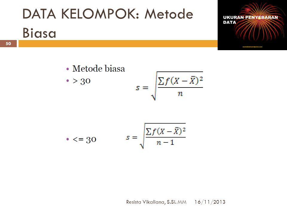 DATA TUNGGAL: Metode Angka Kasar 16/11/2013 Resista Vikaliana, S.Si. MM 49