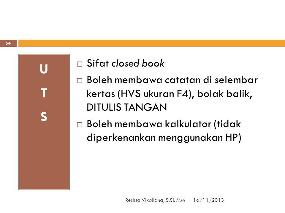 Referensi 16/11/2013 Resista Vikaliana, S.Si. MM 53  Supranto, J dan Nandan Limakrisna.2010. Statistik Ekonomi dan Bisnis. Penerbit Mitra Wacana Medi