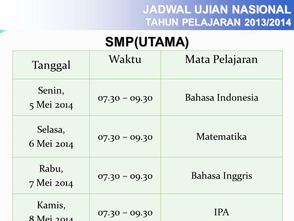 JADWAL UJIAN NASIONAL TAHUN PELAJARAN 2013/2014 TanggalWaktu Mata Pelajaran Senin, 5 Mei 2014 07.30 – 09.30Bahasa Indonesia Selasa, 6 Mei 2014 07.30 –