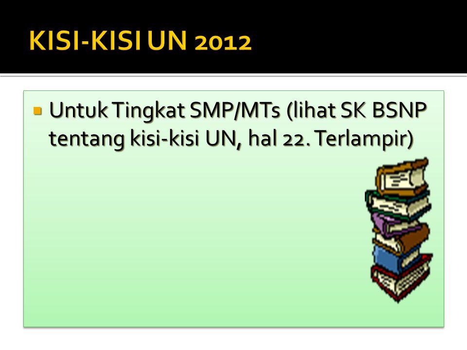Pengumuman kelulusan Pengumuman kelulusan UN untuk SMP/MTs, paling UN untuk SMP/MTs, paling lambat tgl. 2 Juni 2012. lambat tgl. 2 Juni 2012. Tidak ad