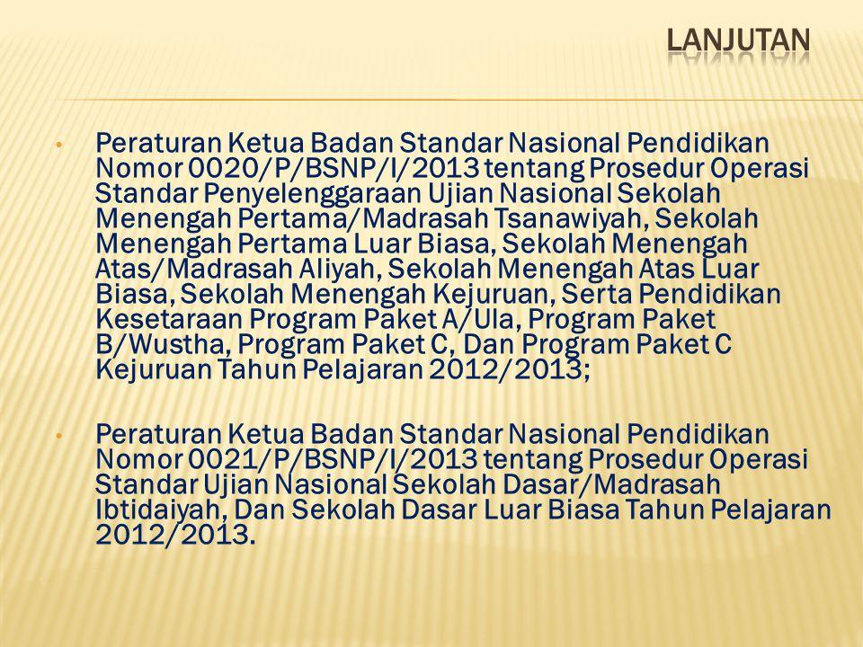 Peraturan Ketua Badan Standar Nasional Pendidikan Nomor 0020/P/BSNP/I/2013 tentang Prosedur Operasi Standar Penyelenggaraan Ujian Nasional Sekolah Men
