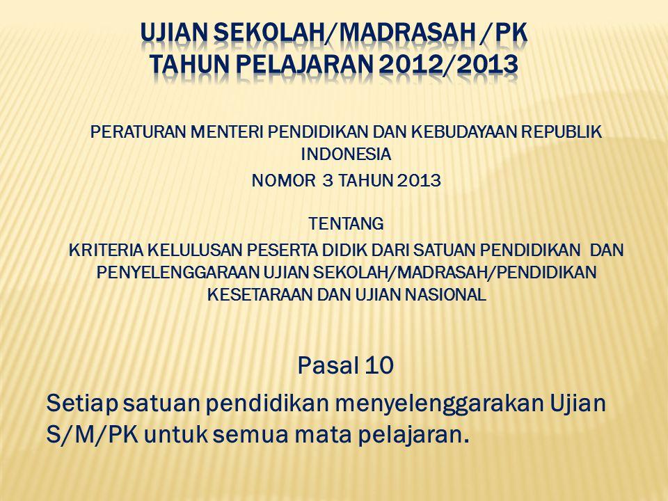 PERATURAN MENTERI PENDIDIKAN DAN KEBUDAYAAN REPUBLIK INDONESIA NOMOR 3 TAHUN 2013 TENTANG KRITERIA KELULUSAN PESERTA DIDIK DARI SATUAN PENDIDIKAN DAN