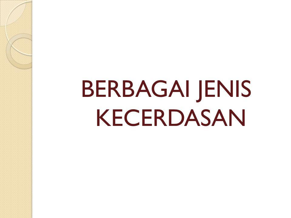 BERBAGAI JENIS KECERDASAN