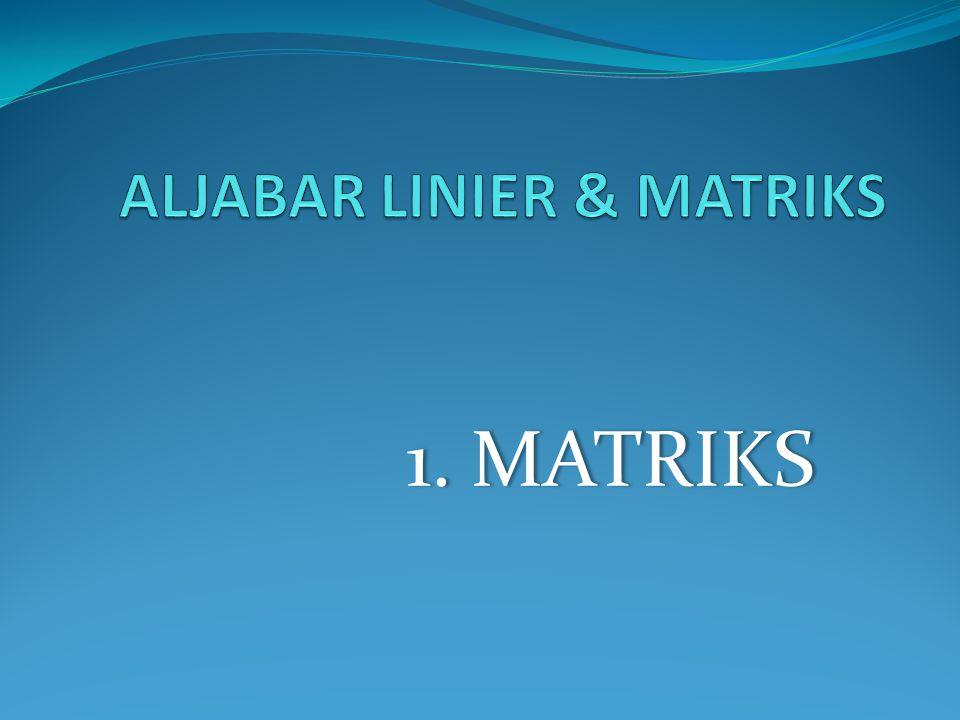 1. MATRIKS1. MATRIKS
