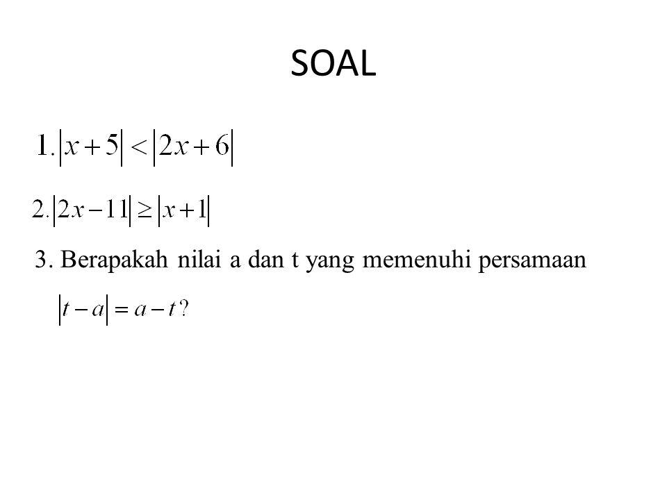 SOAL 3. Berapakah nilai a dan t yang memenuhi persamaan